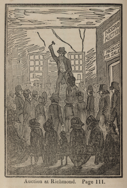 "Bourne described this illustration by quoting from a graphic description of auctions for slaves by an unnamed native of Virginia, who said, ""Here, half covered with rags, and loaded with chains, human beings are driven together in crowds, and. . . are sold and bought. Within a few days past, I have beheld in Richmond hundreds of men, women, and children, thus exposed in the open streets, and bartered off like brute animals"" (p. 111). The illustrations in this anti-slavery book strongly reflect its abolitionist perspective."