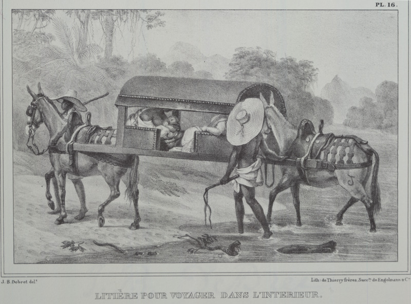 Caption, litiere pour voyager dans l'interieur (litter for travelling into the interior); whites (?) inside horse-carried litter accompanied by two black grooms with whips. The engravings in this book were taken from drawings made by Debret during his residence in Brazil from 1816 to 1831. For watercolors by Debret of scenes in Brazil, some of which were incorporated into his Voyage Pittoresque, see Jean Baptiste Debret, Viagem Pitoresca e Historica ao Brasil (Editora Itatiaia Limitada, Editora da Universidade de Sao Paulo, 1989; a reprint of the 1954 Paris edition, edited by R. De Castro Maya).