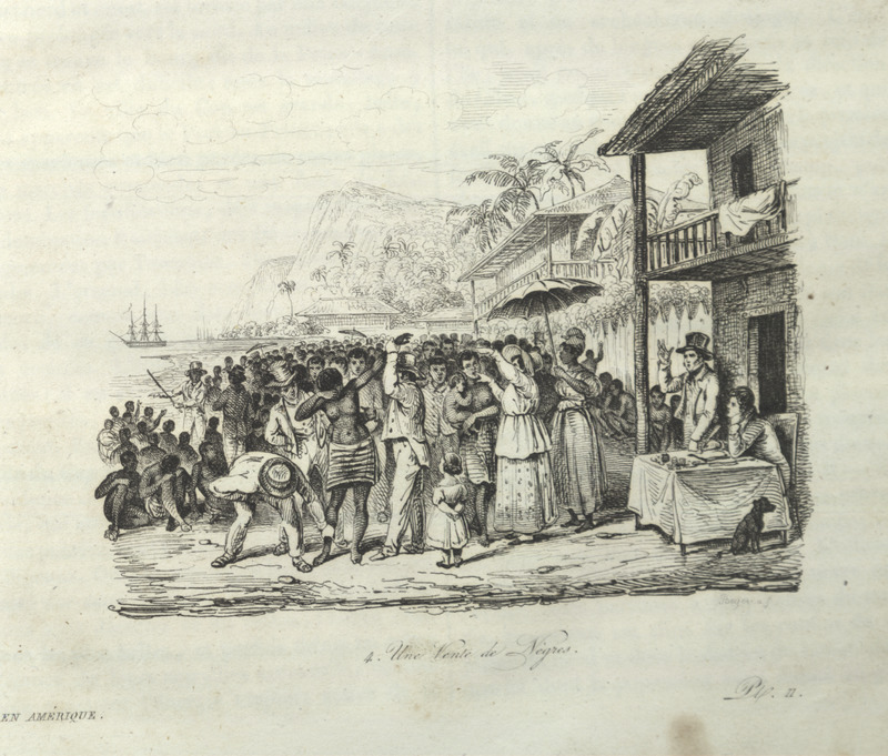 Caption, Une Vente de Negres (Slave Sale). The author witnessed the sale by a planter whose business had failed. He describes how the bodies of slaves to be sold were inspected and scrutinized by prospective buyers (p. 24). The engraving shows a black woman (center) being examined by whites; other Africans awaiting sale, white auctioneers on the right.