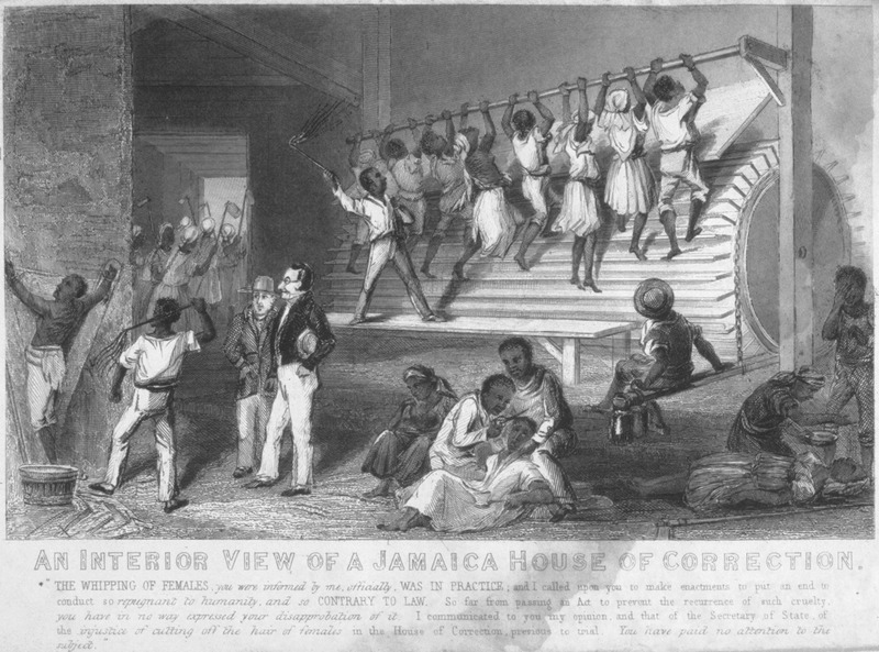 Captioned, An Interior View of a Jamaica House of Correction, this illustration shows a scene during the Apprenticeship Period (1834-38); man on left being flogged, in center at bottom, a woman has her hair cut off. Below the title is a message from Jamaica's Governor Lionel Smith to the Jamaican House of Assembly: The WHIPPING OF FEMALES, you were informed by me, officially, WAS IN PRACTICE; and I called upon you to make enactments to put an end to conduct so repugnant to humanity, and SO CONTRARY TO LAW. So far from passing an Act to prevent the recurrence of such cruelty, you have in no way expressed your disapprobation of it. I communicated to you my opinion, and that of the Secretary of State, of the injustice of cutting off the hair of females in the House of Correction, previous to trial. You have pad no attention to the subject.  This engraving (a copy of which is held by the National Library of Jamaica) was first published by British abolitionists in 1837 and distributed separately; it was also bound into some editions of James Williams, A Narrative of Events (London and Glasgow, 1837 and other editions) which described many of the conditions shown in the illustration. For more details on the illustration and its background, see Diana Paton, ed., A Narrative of Events, since the First of August 1834, by James Williams, an Apprenticed Labourer in Jamaica (Duke University Press, 2001), esp. pp. xxxvii-xxxviii, 44. A version of this engraving, clearly a copy of the original, was published in James M. Phillippo, Jamaica, its past and present (London, 1843), facing p. 172.