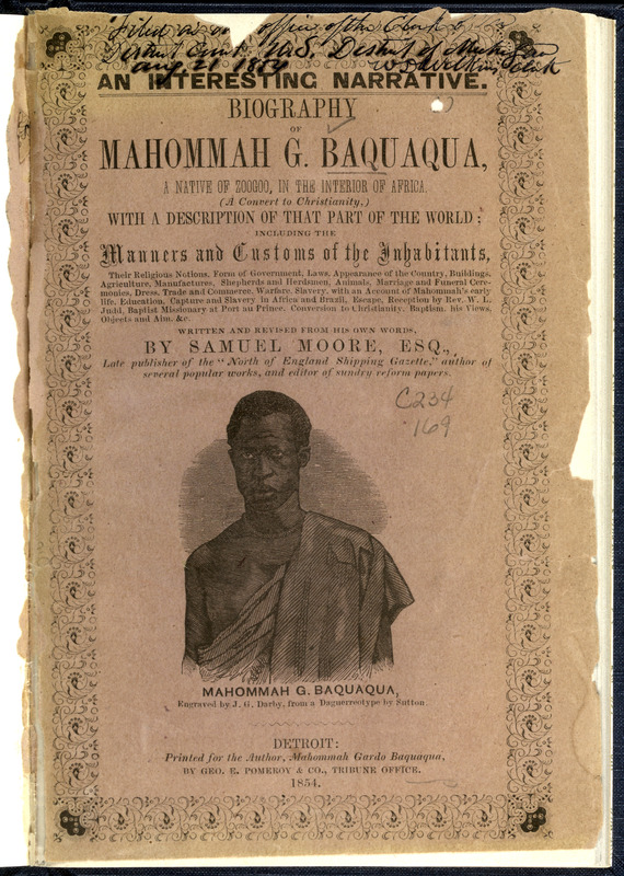 This engraved portrait was taken from a daguerrotype that appears on title page of Baquaqua's autobiography. Baquaqua was born in 1824 or 1830 in Djougou in the northern Bight of Benin hinterland. He was duped into slavery when in his late teens or early twenties, and from the vicinity of Dahomey and Ouidah was shipped to Brazil in the mid-1840s. He ultimately became free by jumping ship in New York City in 1847, travelled with Baptists to Haiti, and returned to the U.S. in late 1849. In 1854, he moved to Canada. His autobiography was published the same year by the abolitionist, Samuel Downing Moore, in Detroit.