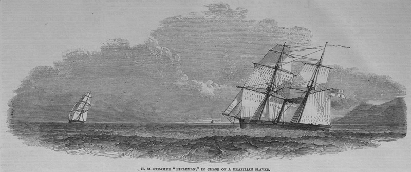 Her Majesty's Steamer 'Rifleman,' in Chase of a Brazilian Slaver.  A brief account accompanying this illustration describes how the British ship had been cruising off the coast of Brazil to intercept this slaving vessel. After a chase, the slaver, possibly named the Esmeralda, escaped and landed about 500 slaves not far from Rio de Janeiro. The account reports that this was the first time of a vessel escaping when once observed by the Rifleman (p. 468).