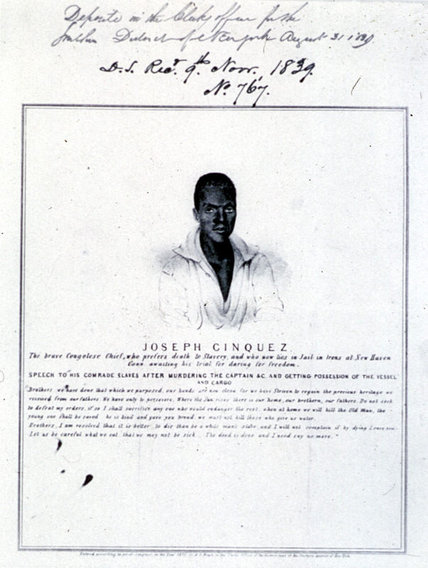 Joseph Cinqué (ca. 1814–ca. 1879), also known as Sengbe Pieh, was Mende from the Upper Guinea Coast. He helped lead a revolt of many Africans on the Spanish slave ship, La Amistad. This portrait included text which provided biographical information and other details on Amistad revolt, including a quote from Cinqué's sober and moving speech to his comrades on board ship after the mutiny. According to the Library of Congress, this print was commissioned by the publisher of the New York Sun and advertised for sale in the newspaper's account of the capture of the Amistad, published on 31 August 1839.