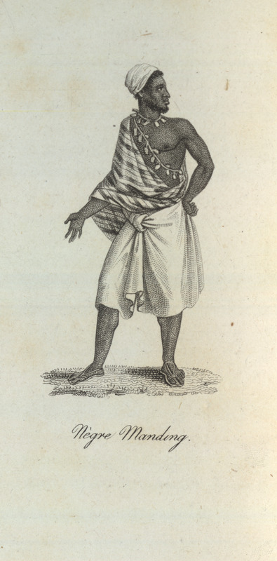 Caption, Negre Manding (Mandingo Black), showing clothing style (including sandals), wearing amulets and beads. Villeneuve lived in the Senegal region for about two years in the mid-to-late 1780s. The engravings in his book, he writes, were made from drawings that were mostly done on the spot during his African residence (vol. 1, pp. v-vi). The same illustration appears in color in the English translation of Villeneuve; see Frederic Shoberl (ed.), Africa; containing a description of the manners and customs, with some historical particulars of the Moors of the Zahara . . . (London, 1821), vol. 2, facing p. 114.